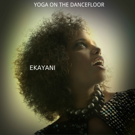 "Ekayani grew up to be a  recording and performing artist. Her  music ""Yoga on the Dance Floor"" will be available on iTunes August 20th, 2014 thanks to TGEE Records"